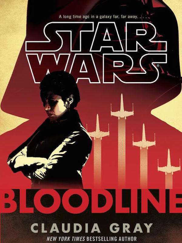 Star Wars: Bloodline Claudia Gray