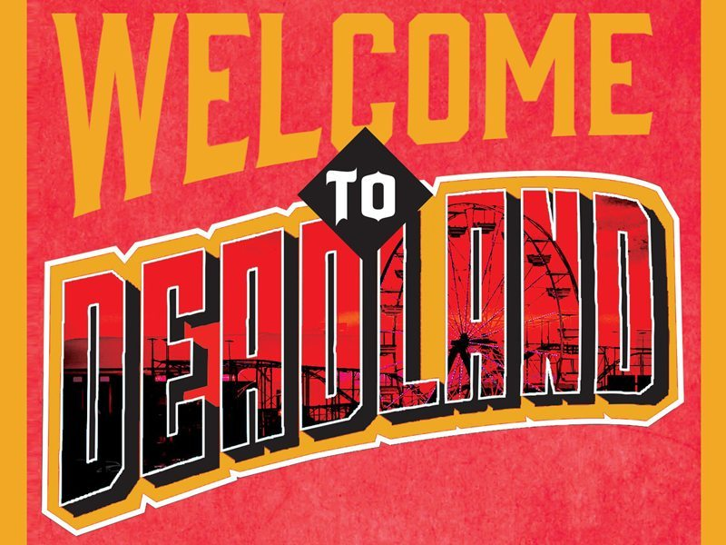 The Geekiary Welcome to Deadland