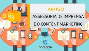 Assessoria de Imprensa e o Content Marketing