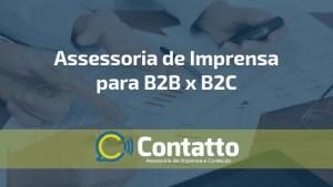 Assessoria de imprensa B2B vs B2C