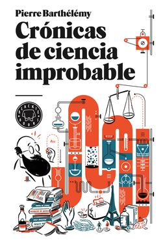 Cronicas de ciencia improbable_Pierre Barthelemy_Blackie Books