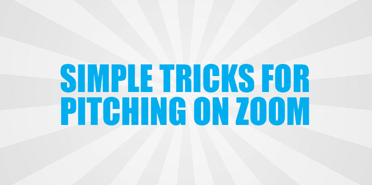 Simple Tricks for Pitching on Zoom