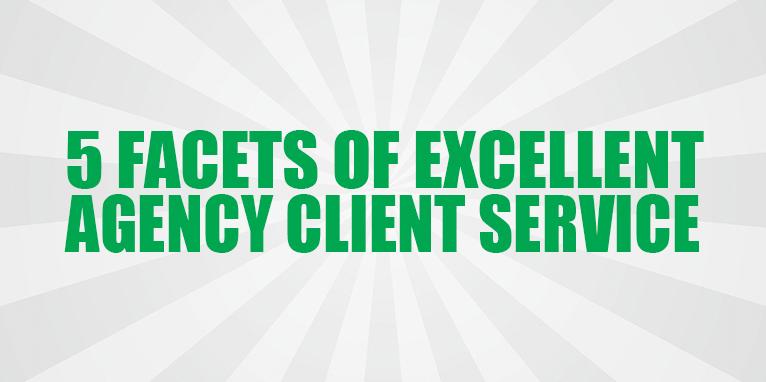 5 Facets of Excellent Client Service
