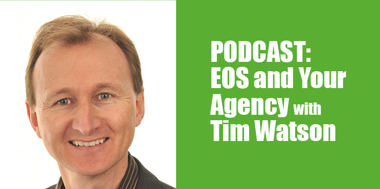 PODCAST: EOS and Your Agency with Tim Watson