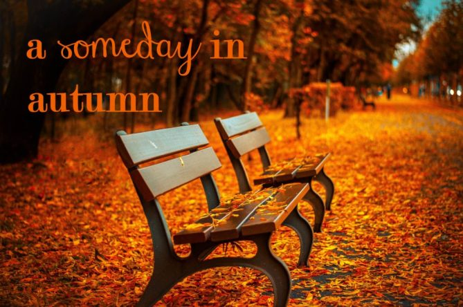 someday in autumn w text