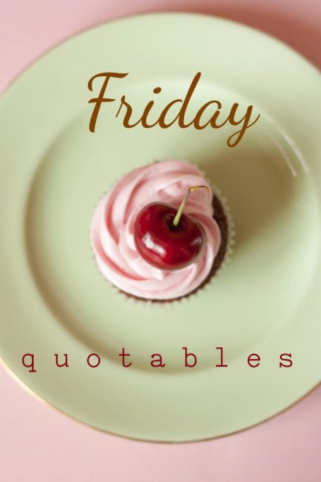 friday quotables