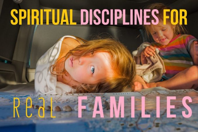spiritual disciplines for real families