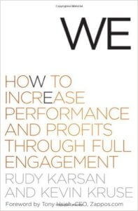 We - How to Increase Performance and Profits Through Full Engagement - Rudy Karsan & Kevin Kruse