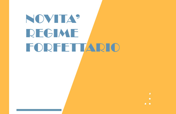 NOVITA' INTERESSANTI PER IL REGIME FORFETTARIO