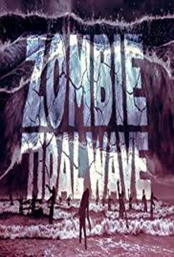Zombie Tidal Wave Premieres Tonight On SyFy - Age of The Nerd