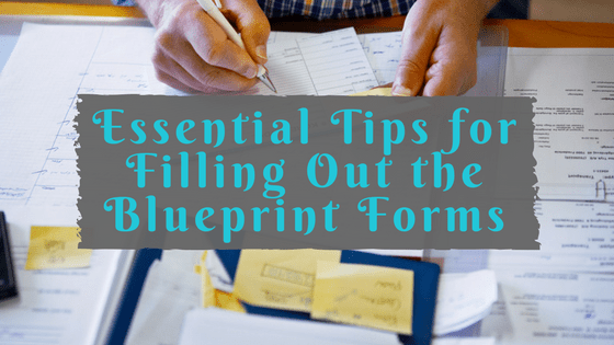 Essential Tips for Filling Out The Blueprint Forms