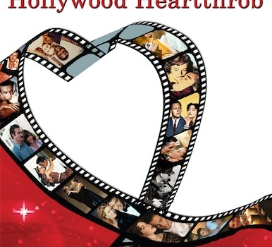 The Evolution of the Hollywood Heartthrob by Sylvia Safran Resnick