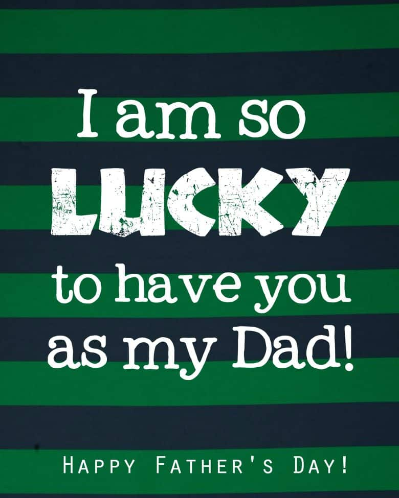 Lucky Fathers Day Printable A Girl And A Glue Gun