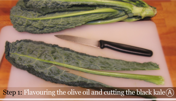 STEP 1A - Flavouring the olive oil and cutting the black kale - Fusilli with Black kale and Smoked Pancetta
