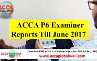 ACCA P6 Examiner Reports till June 2017