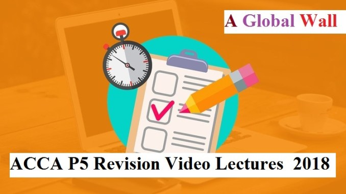 ACCA P5 Revision Video Lectures for 2018