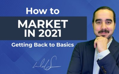How to Market in 2021: Getting Back to Basics
