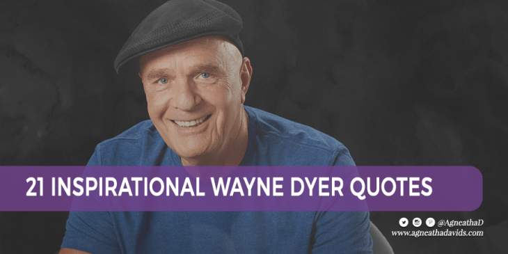 21 Inspirational Wayne Dyer Quotes