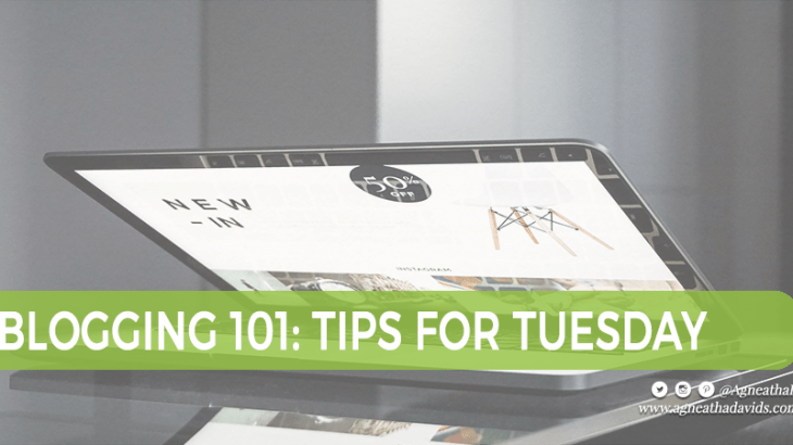 Blogging 101: Tips For Tuesday
