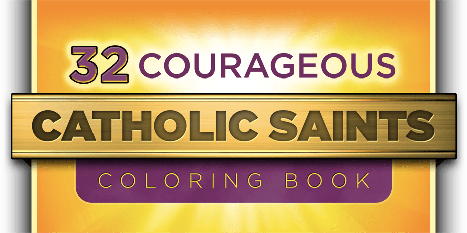 New Catholic Coloring Book Presents An Inspiring Collection Of 32 Heroic Saints With Kid Friendly Bios Each