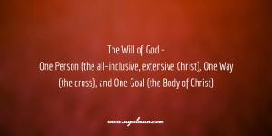 The Will of God – One Person (the all-inclusive, extensive Christ), One Way (the cross), and One Goal (the Body of Christ)