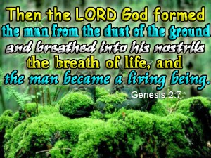 every genuine Christian is a miniature garden of Eden. Christ is God in us to make us God in Him! [picture: Gen. 2:7, source: christian-comments.com]
