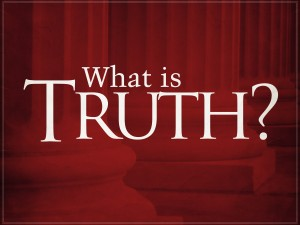 What is truth? We need to know what truth is and what is the reality in this universe