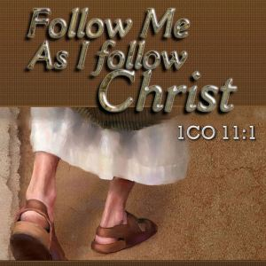 imitating Christ and following the pattern of those who live Christ to magnify Him