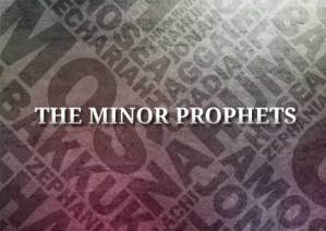 seeing the centrality and universality of Christ in the Minor Prophets