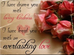 being transformed in life by God's everlasting and unchanging love for us