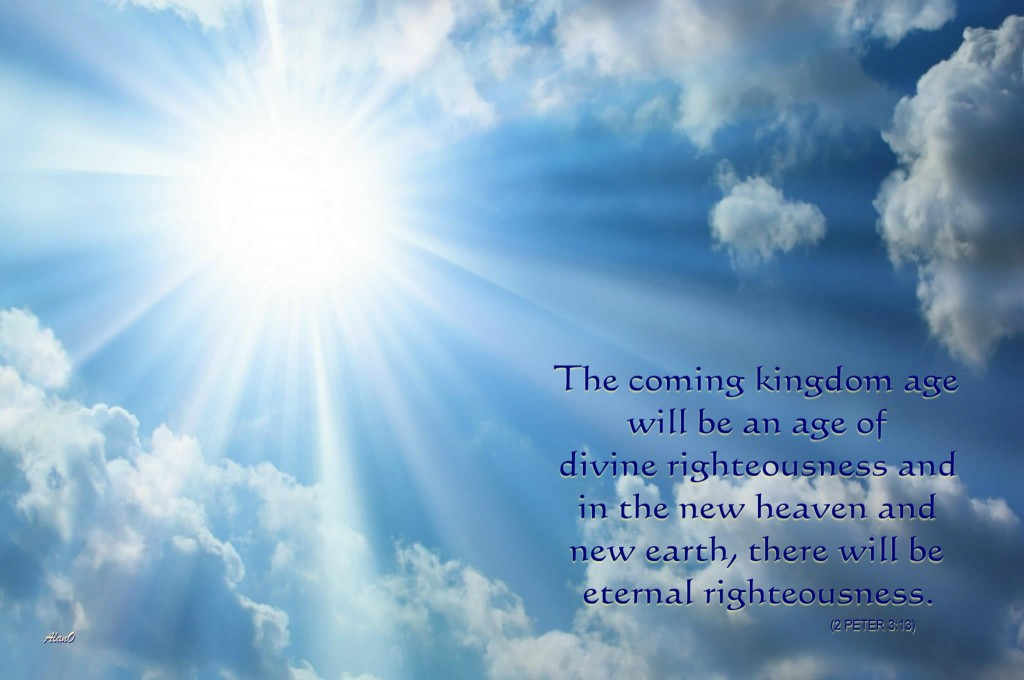 The coming kingdom age will be an age of divine righteousness and in the new heaven and new earth, there will be eternal righteousness (2 Pet. 3:13).