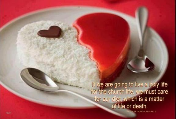 If we are going to live a holy life for the church life, we must care for our diet, which is a matter of life or death.