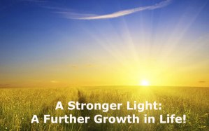 Stronger Light (Sun, Moon, and Stars) is Needed for a Further Growth in Life