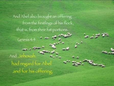 Abel Believed the Gospel and Offered a Sacrifice to God for His Satisfaction. Gen. 4:4, And Abel also brought an offering from the firstlings of his flock, that is, from their fat portions. And Jehovah had regard for Abel and for his offering.
