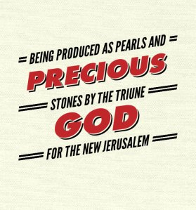 Being Produced as Pearls and Precious Stones by the Triune God for the New Jerusalem