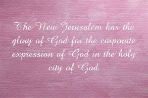 The New Jerusalem has the Glory of God; Today the Church should Have God's Glory