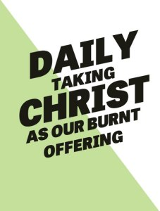 Daily Taking Christ as our Burnt Offering to Live a Life for God's Satisfaction