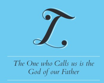 The One who Calls us is the God of our Father