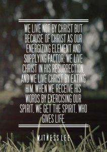Eating, Digesting, and Assimilating Christ into our Being to Live because of Him