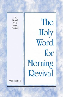 The Need for a New Revival - enjoyment from the Holy Word for Morning Revival