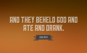 The True Worship of God Consists of Beholding God and of Eating and Drinking God
