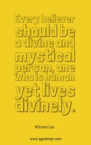 As God-men, we Believers in Christ should Live as Divine and Mystical Persons