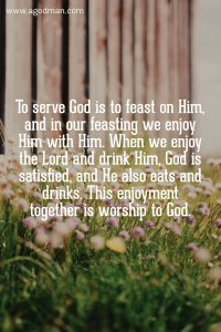We are Serving God by Feasting with God to Enjoy God with God and to Worship God