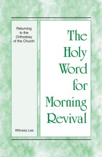 Returning to the Orthodoxy of the Church - Holy Word for Morning Revival