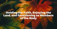 Holding the Faith, Enjoying the Lord, and Functioning as Members of the Body