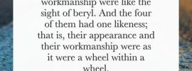 Ezek. 1:16 The appearance of the wheels and their workmanship were like the sight of beryl. And the four of them had one likeness; that is, their appearance and their workmanship were as it were a wheel within a wheel.