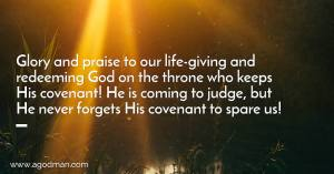 Praise our Life-giving and Redeeming God on the Throne who Keeps His Covenant!
