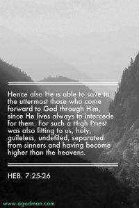 As our High Priest, Christ is Able to Save us to the Uttermost, the Fullest Extent
