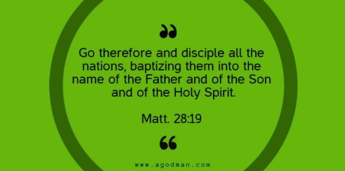 Matt. 28:19 Go therefore and disciple all the nations, baptizing them into the name of the Father and of the Son and of the Holy Spirit.