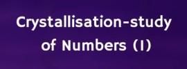Crystallisation-study of Numbers (1)